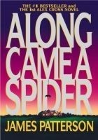 Читать книгу Alex Cross 1 - Along Came A Spider
