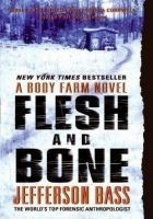 Читать книгу Flesh and Bone: A Body Farm Novel